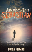 Awakening Sebastian