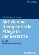 Aktivierend-Therapeutische Pflege in Der Geriatrie [GER]
