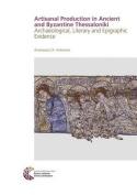 Arts, Crafts and Trades in Ancient and Byzantine Thessaloniki
