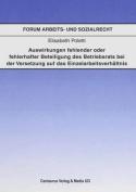 Auswirkungen Fehlender Oder Fehlerhafter Beteiligung Des Betriebsrats Bei Der Voraussetzung Auf Das Einzelarbeitsverhaltnis  [GER]