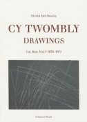 Cy Twombly - Drawings. Cat. Res