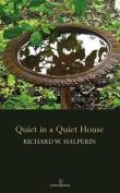 Quiet in a Quiet House