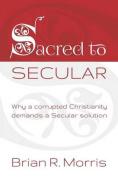 Sacred to Secular
