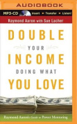 Double Your Income Doing What You Love [Audio]