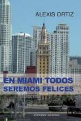 En Miami Todos Seremos Felices [Spanish]