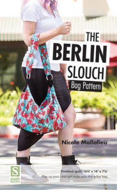 "The Berlin Slouch Bag Pattern: Finished Bag: 16 1/2"" X 14"" X 7 1/2"" -Play Up Your Cool-Girl Style with This Edgy Bag"