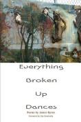 Everything Broken Up Dances