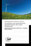 Simulation Des Phenomenes Aeroelastiques Des Pales D'Eoliennes [FRE]