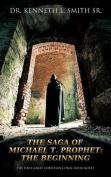 The Saga of Michael T. Prophet