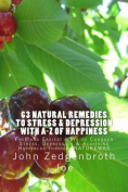 63 Natural Remedies to Stress & Depression with A-Z of Happiness  : Free and Easiest Ways to Conquer Stress, Depression & Achieving Happiness Through Naturewas
