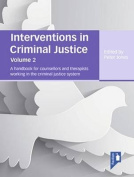 Interventions in Criminal Justice: A Handbook for Counsellors and Therapists Working in the Criminal Justice System