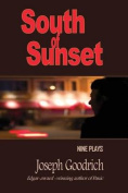 South of Sunset: Nine Plays
