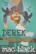 Derek Takes Action (Derek)