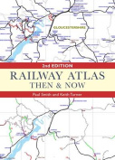 Railway Atlas Then & Now