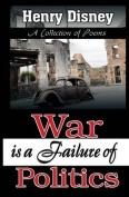 War is a Failure of Politics