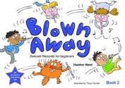 Blown Away: Book 2