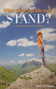Where Would You Like Me to Stand?