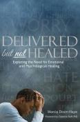 Delivered But Not Healed