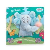 Dr. Seuss' Horton Hears A Who! Can You. Puppet Book