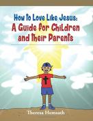 How to Love Like Jesus