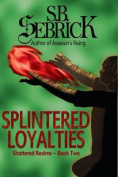 Splintered Loyalties