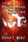 The Prometheus Syndrome