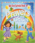 My First Catholic Book of Prayers and Graces [Board Book]