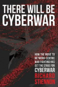 There Will Be Cyberwar