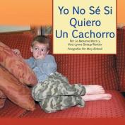 Yo No Se Si Quiero Un Cachorro [Spanish]