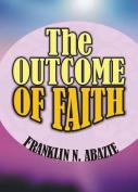 The Outcome of Faith