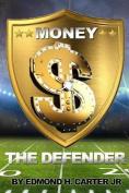 Money the Defender