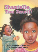 Shantelle, You Smell!