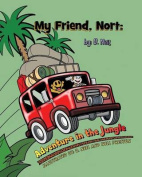 My Friend Nort Adventure in the Jungle