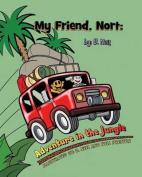 My Friend Nort Adventure in the Jungle