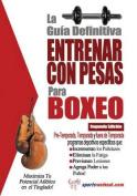 La Guia Definitiva - Entrenar Con Pesas Para Boxeo [Spanish]