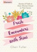 Fresh Encounters with Jesus