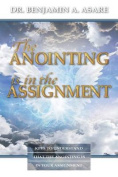 The Anointing Is in the Assignment