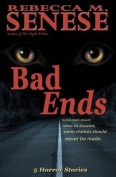 Bad Ends: 5 Horror Stories