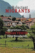 The Reluctant Migrants