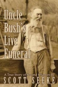 Uncle Bush's Live Funeral