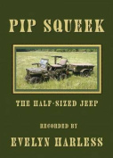 Pip Squeek: The Half-Size Jeep