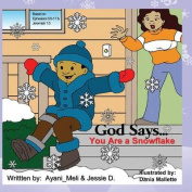 God Says...You Are a Snowflake!