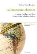 La Litterature Obstinee [FRE]