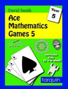 Ace Mathematics Games 5: 14 Exciting Activities to Engage Ages 9-10