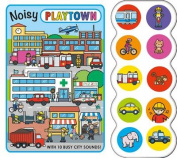 Noisy Playtown (Playtown (Simple First Words)) [Board book]