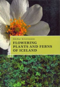 A Guide to the Flowering Plants and Ferns of Iceland