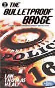 The Bulletproof Badge