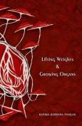 Lifting Weights & Growing Organs