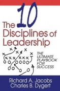 The Ten Disciplines of Leadership