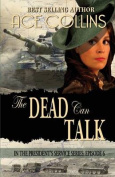 The Dead Can Talk, in the President's Service Episode 6
